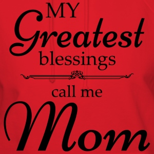 My Greatest blessing call me Mom Hoodies - Women's Hoodie