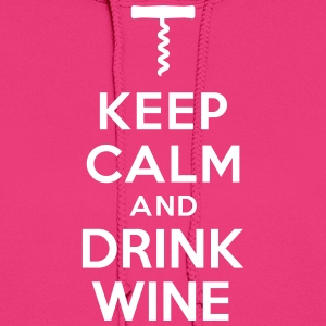Keep calm Drink Wine Hoodies - Women's Hoodie