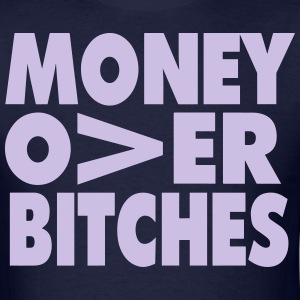 MONEY OVER BITCHES - Men's T-Shirt
