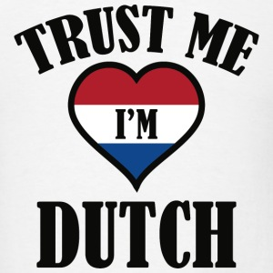 Trust Me I'm Dutch - Men's T-Shirt
