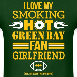 I LOVE MY SMOKING HOT GREEN BAY FAN GIRLFRIEND T-Shirts - Men's T-Shirt