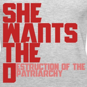 She wants the d destruction of the patriarchy  - Women's Premium Tank Top