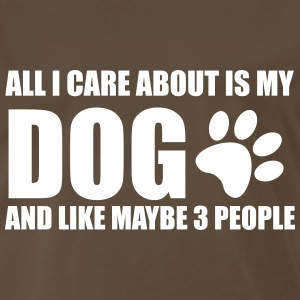 All I Care About is My Dog - Men's Premium T-Shirt