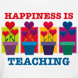 Happiness Is Teaching Women's T-Shirts - Women's T-Shirt