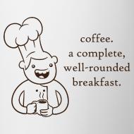 Design ~ Coffee. A Complete Breakfast Mug