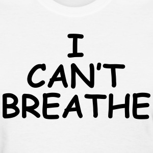 I Can't Breathe LeBron Shirt Women's T-Shirts - Women's T-Shirt