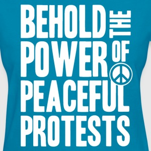 Peaceful Protests - Women's T-Shirt