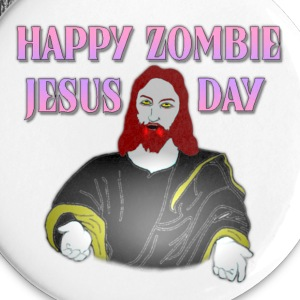 Happy Zombie Jesus Day - Large Buttons