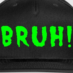 BRUH! Caps - Snap-back Baseball Cap