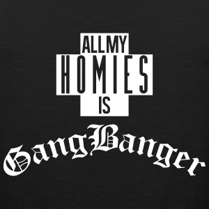 All My  Is Gang Banger Tank Tops - Men's Premium Tank