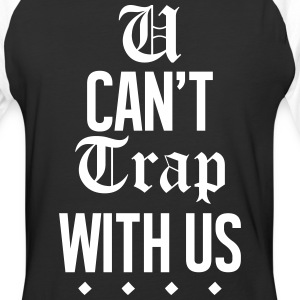 U Can't Trap With Us T-Shirts - Baseball T-Shirt
