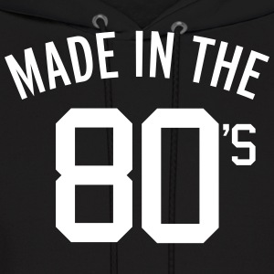 Made In The 80's  Hoodies - Men's Hoodie