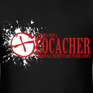 Don't Mess With a Geocacher - Men's T-Shirt