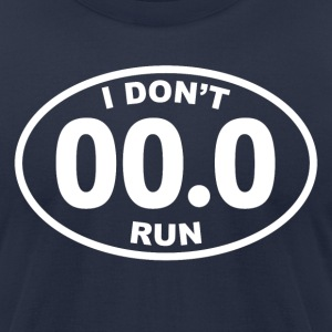 I Don't Run - Men's T-Shirt by American Apparel