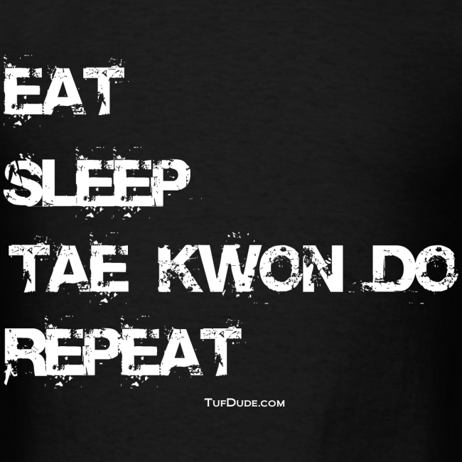 Men's Eat Sleep Tae Kwon Do Repeat t-shirt