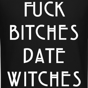 Fuck bitches date witches Long Sleeve Shirts - Crewneck Sweatshirt