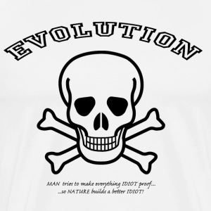 Evolution makes a better Idiot! T-Shirts - Men's Premium T-Shirt