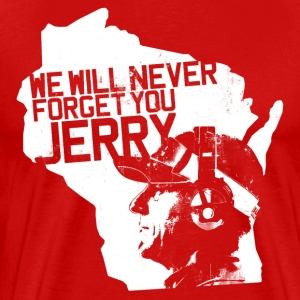 WE WILL NEVER FORGET YOU JERRY T-Shirts - Men's Premium T-Shirt