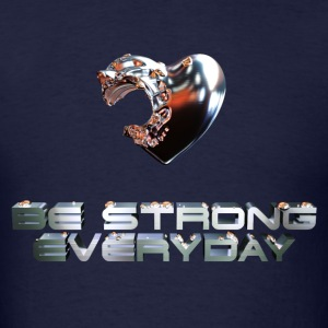 Be Strong Everyday Men's T-Shirt - Men's T-Shirt