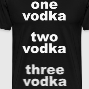 One Vodka Two Vodka Three Vodka - Men's Premium T-Shirt