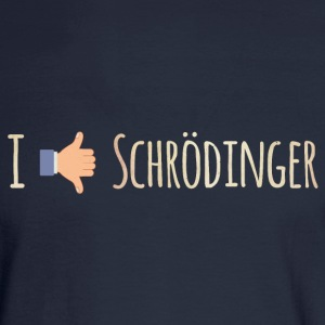 I Like / Dislike Schrödinger - Funny Physics Geek Long Sleeve Shirts - Men's Long Sleeve T-Shirt