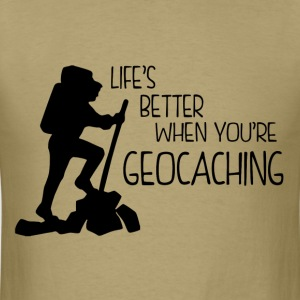 Life's Better When You're Geocaching - Men's T-Shirt