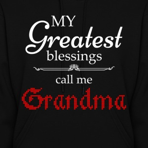 Greatest Blessing Call Me Grandma Hoodies - Women's Hoodie
