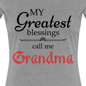 My Greatest Blessing Call Me Grandma Women's T-Shirts - Women's Premium T-Shirt