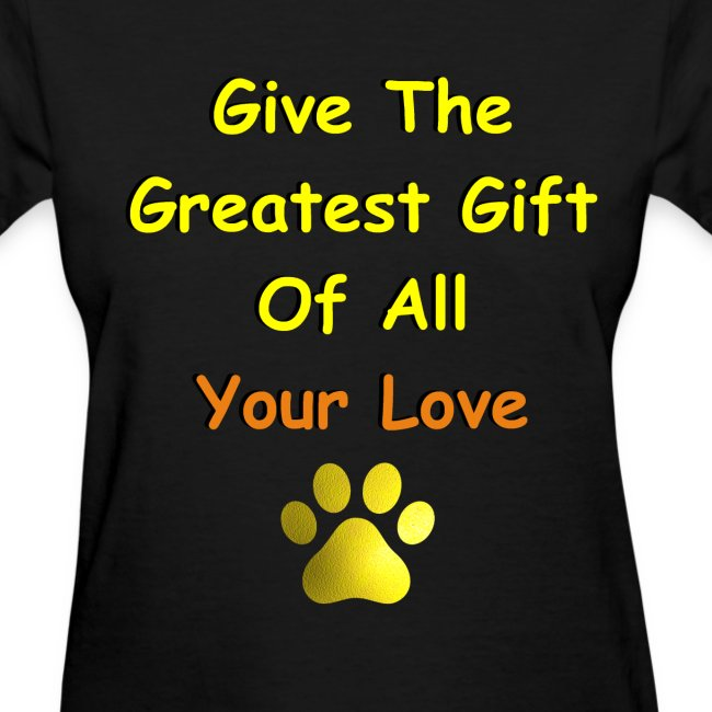 Give The Greatest Gift of All Your Love