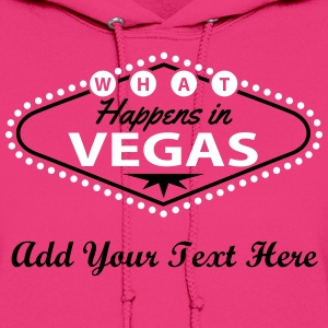 What Happens in Vegas Hoodies - Women's Hoodie