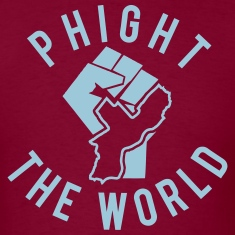 Phight The World T-Shirts