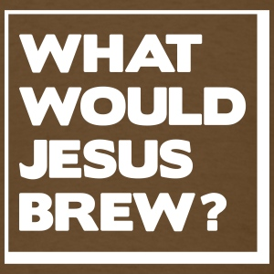 What would Jesus brew? T-Shirts - Men's T-Shirt