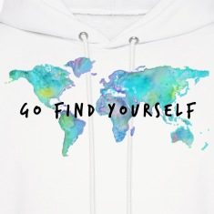 Go Find Yourself - Travel The World! Hoodies
