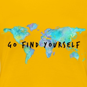 Go Find Yourself - Travel The World! Women's T-Shirts - Women's Premium T-Shirt