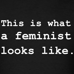 This is what a feminist looks like. T-Shirts - Men's T-Shirt