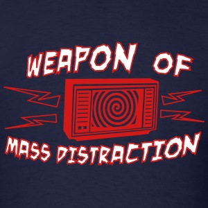 Weapon Mass Distraction shirt - Men's T-Shirt