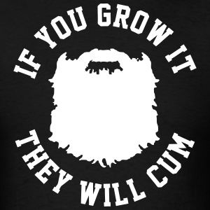 If You Grow It T-Shirts - Men's T-Shirt