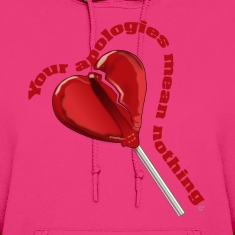 Your Apologies mean nothing (Pink Ladies Hoodie)
