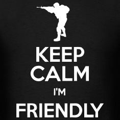 Keep Calm I'm Friendly [DayZ] T-Shirts