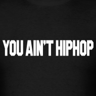 Design ~ YOU AIN'T HIPHOP