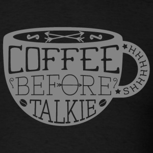 Coffee Before Talkie T-Shirts - Men's T-Shirt