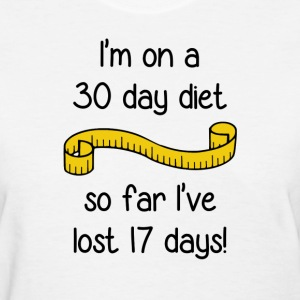 I'm On a 30 Day Diet Women's T-Shirts - Women's T-Shirt