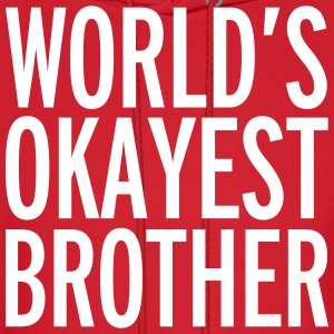 World's Okayest Brother  Hoodies - Men's Hoodie