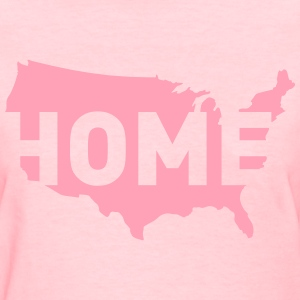 Home is where America is - Women's T-Shirt