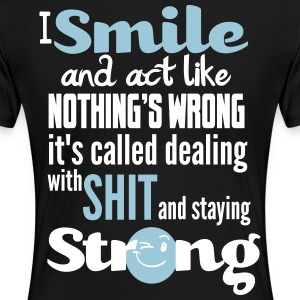 I smile and act like nothing's wrong, it's called  Women's T-Shirts - Women's Premium T-Shirt