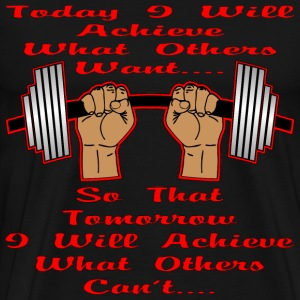 Body Building Today I Will Achieve  - Men's Premium T-Shirt