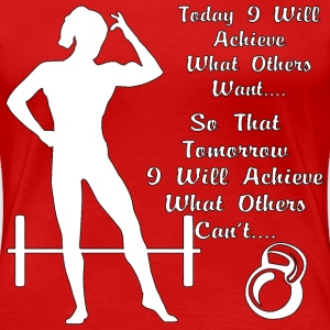 Female Body Building Today I Will Achieve  - Women's Premium T-Shirt