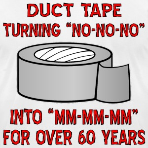 Duct Tape Turning No Into Mm-Mm-Mm - Men's T-Shirt by American Apparel