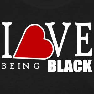 I LOVE BEING BLACK - Women's T-Shirt