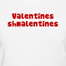 Valentines Day Schmalentines Day Women's T-Shirts